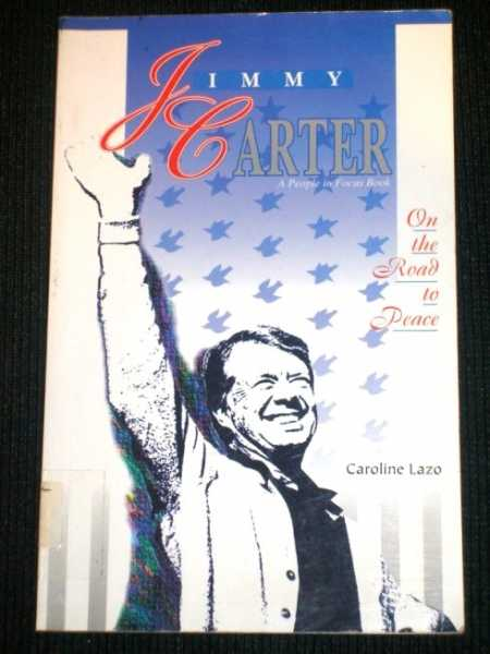 Jimmy Carter: On the Road to Peace (A People in Focus Book), Lazo, Caroline