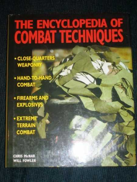 Encyclopedia of Combat Techniques, The, McNab, Chris ; Fowler, Will