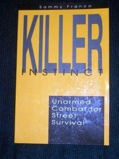 Killer Instinct: Unarmed Combat for Street Survival, Franco, Sammy