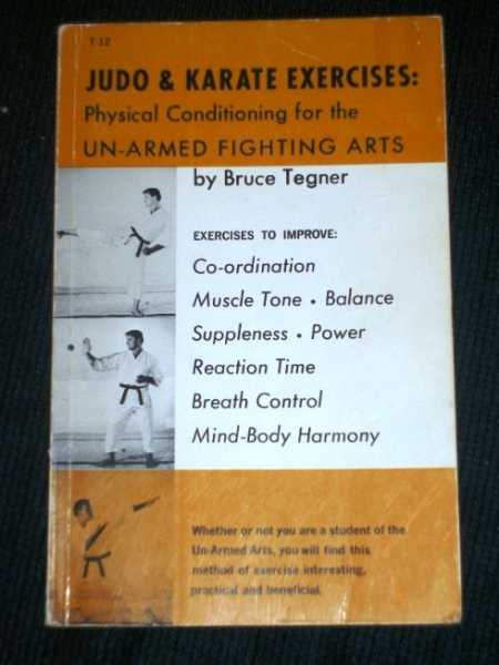 Judo & Karate Exercises: Physical Conditioning for the Un-Armed Fighting Arts, Tegner, Bruce