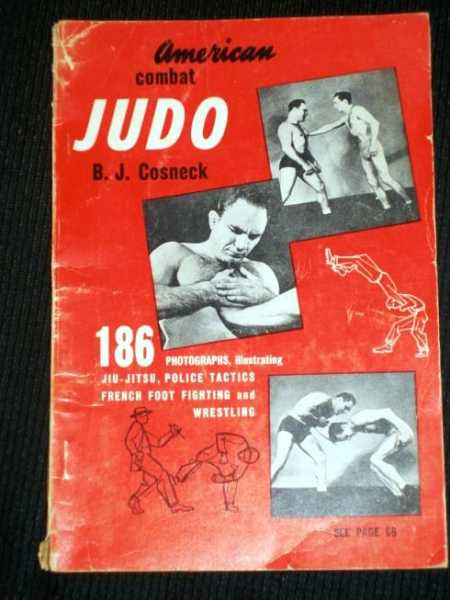 American Combat Judo: 186 Photographs Illustrating Jiu-Jitsu, Police Tactics, French Foot Fighting and Wrestling, Cosneck, B. J.