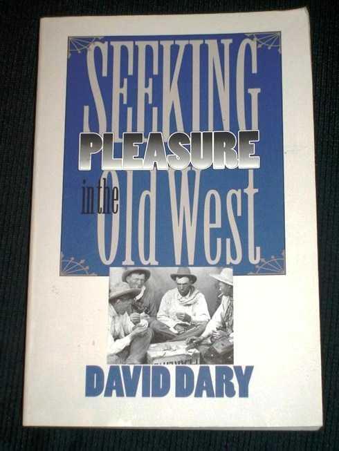 Seeking Pleasure in the Old West, Dary, David