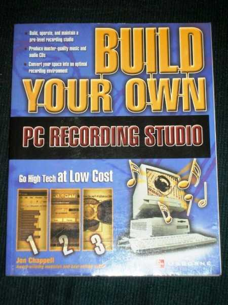 Build Your Own PC Recording Studio, Chappell, Jon