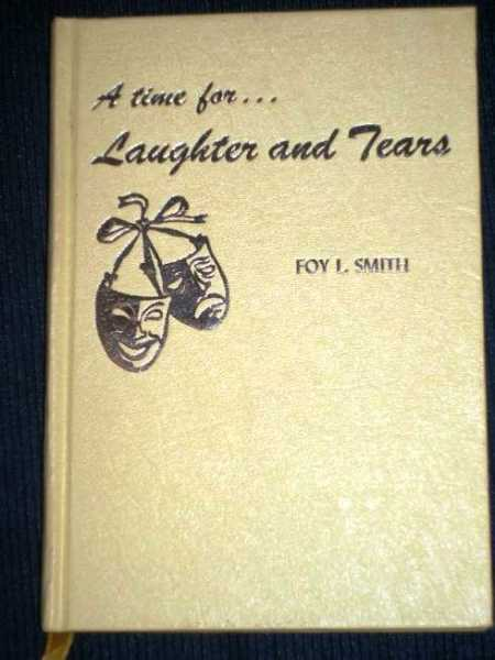A Time For...Laughter and Tears, Smith, Foy L.