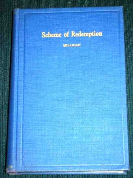 Exposition and Defense of the Scheme of Redemption, An, Milligan, R.