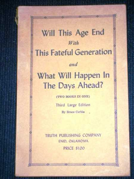 Will This Age End with This Fateful Generation and What Will Happen in the Days Ahead? (Two Books in One), Corbin, Bruce