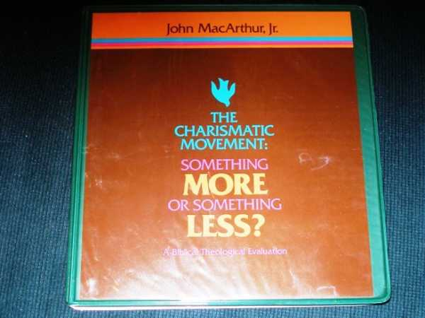 Charismatic Movement, The: Something More or Something Less? (Audio Cassette), MacArthur, John
