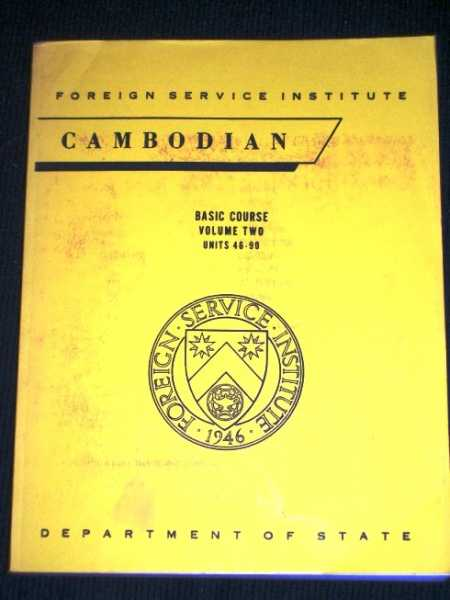 Cambodian - Basic Course, Volume Two (Units 46 - 90), Suos, Someth; Beasley, George; Sos, Kem; Huon, Lip; Purtle, Dale