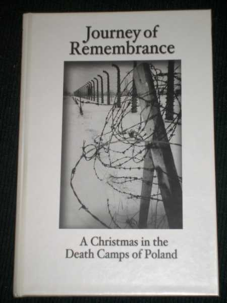 Journey of Remembrance: A Christmas in the Death Camps of Poland, Finnin Jr., William M. (Editor)