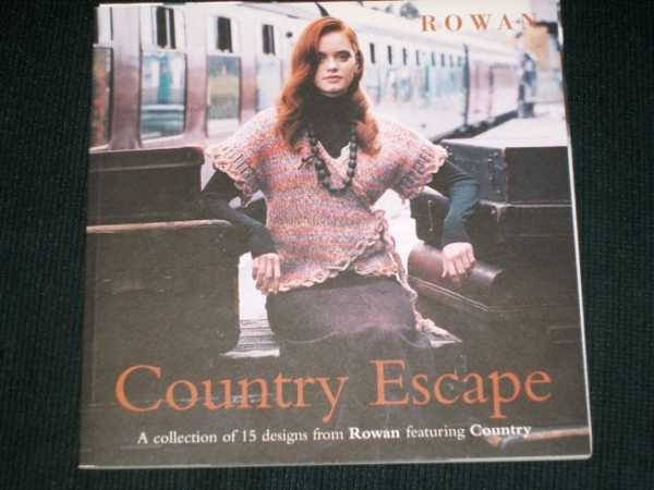 Country Escape: A Collection of 15 Designs from Rowan Featuring Country, No Author Stated