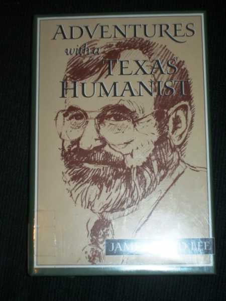 Adventures with a Texas Humanist, Lee, James Ward