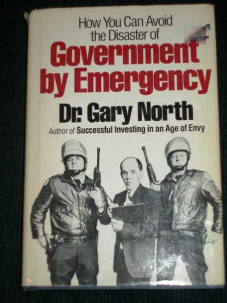 How You Can Avoid the Disaster of Government by Emergency, North, Gary