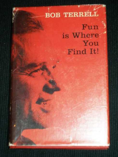 Fun is Where You Find It!, Terrell, Bob