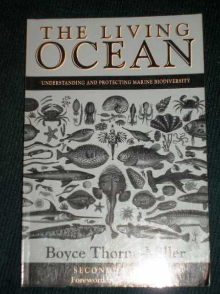 Living Ocean, The: Understanding and Protecting Marine Biodiversity, Thorne-Miller, Boyce