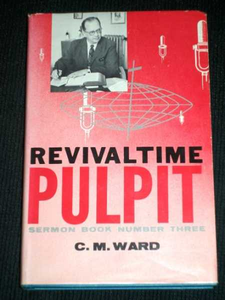 Revivaltime Pulpit - Sermon Book Number Three (# 3), Ward, C. M.
