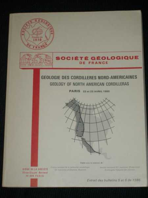 Geologie des Cordilleres Nord-Americaines (Geology of North American Cordilleras): Paris - 22 et 23 Avril, 1985, Roure, Francois