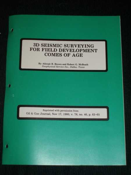 3D Seismic Surveying for Field Development Comes of Age, Brown, Alistair R.; McBeath, Robert G.