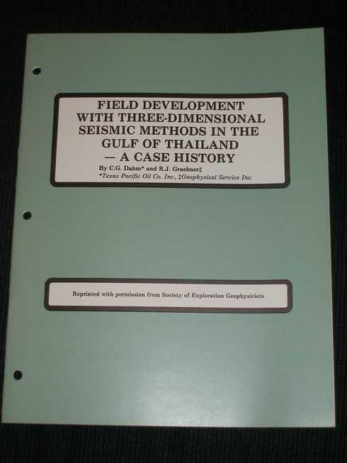 Field Development with Three-Dimensional Seismic Methods in the Gulf of Thailand - A Case History, Dahm, C. G.; Graebner, R. J.