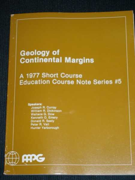 Geology of Continental Margins: A 1977 Short Course Education Course Note Series #5, Various Authors