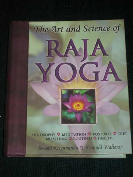 Art and Science of Raja Yoga, The: Fourteen Steps to Higher Awareness, Kriyananda, Swami (J. Donald Walters)