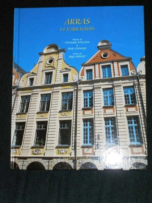 Arras et L'Arrageois, Bernet, Regis; Bailleul, Christophe (Photos); L'Homme, Rudy (Photos)