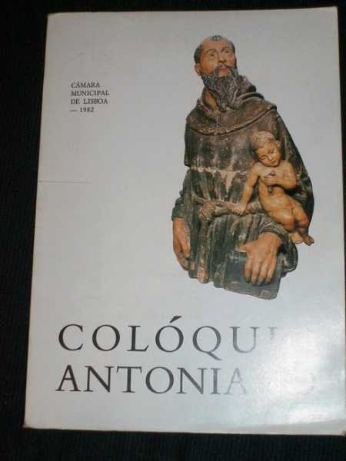 Coloquio Antoniano: Na Comemoracao do 750 Aniversario da Morte de Santo Antonio de Lisboa, No Author Stated