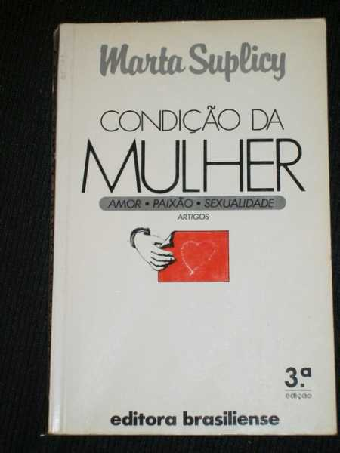 Condicao da Mulher: Amor, Paixao, Sexualidade, Suplicy, Marta