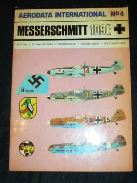 Aerodata International No. 4 Messerschmitt 109E (History Technical Data Photographs Colour Views 1/72 Scale Plans), Cooksley, Peter