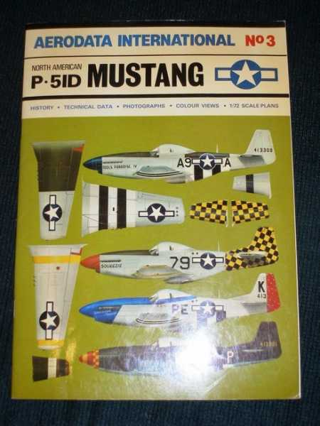 Aerodata International No. 3 North American P-51D Mustang (History Technical Data Photographs Colour Views 1/72 Scale Plans), Holmes, Harry