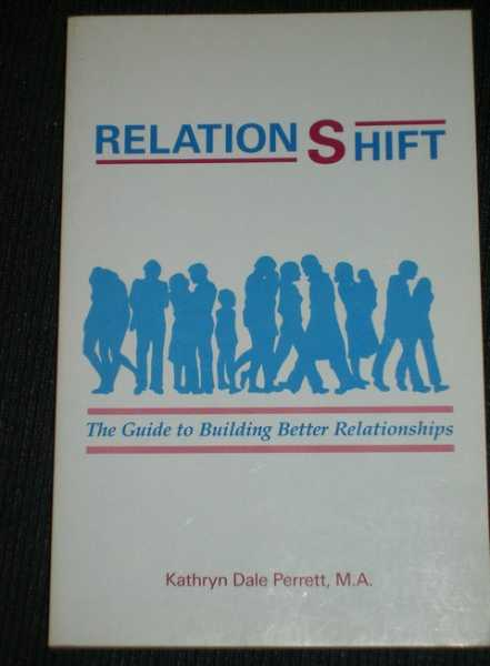 RelationShift: The Guide to Building Better Relationships, Perrett, Kathryn Dale