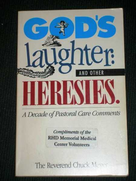 God's Laughter and Other Heresies: A Decade of Pastoral Care, Meyer, Chuck