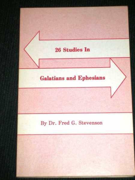 26 Studies in Galatians and Ephesians, Stevenson, Fred G.