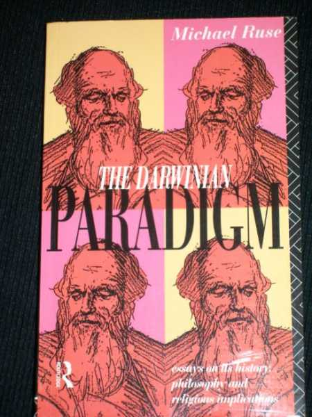 Darwinian Paradigm, The: Essays on its History, Philosophy, and Religious Implications, Ruse, Michael
