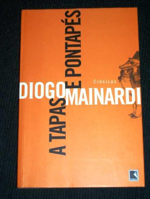 A Tapas e Pontapés, Mainardi, Diogo