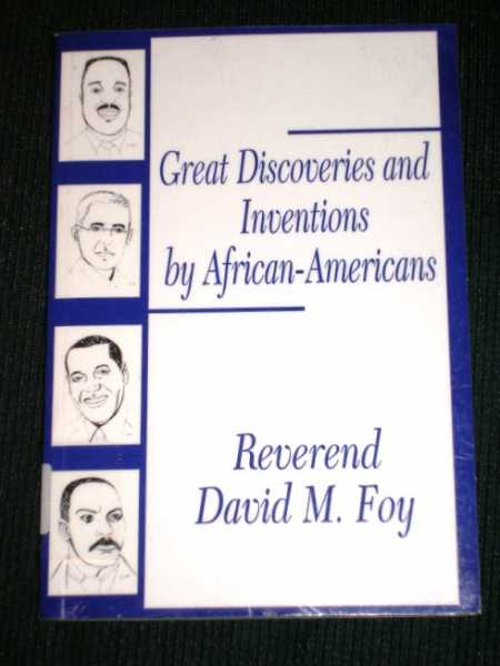 Great Discoveries and Inventions by African-Americans, Foy, David M.