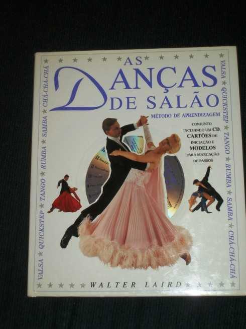 As Dancas de Salao: Metodo de Aprendizagem (Valsa, Quickstep, Tango, Rumba, Samba, Cha-Cha-Cha), Laird, Walter