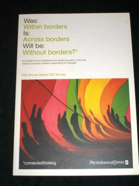 10th Annual Global CEO Survey (Was: Within Borders, Is: Across Borders, Will be: Without Borders?), Various Authors