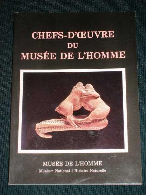 Chefs-D'Oeuvre du Musee de L'Homme: Anthropologie, Prehistoire, Ethnologie (Exposition du Cinquantenaire 1937 - 1987), No Author Stated