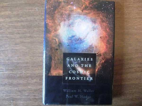 Galaxies and the Cosmic Frontier, Waller, William H.; Hodge, Paul W.