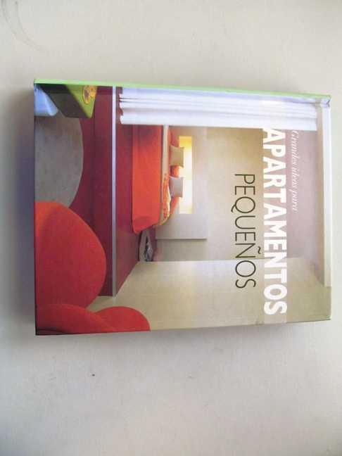 Grandes Ideas Para Apartmentos Pequenos, No Author Stated