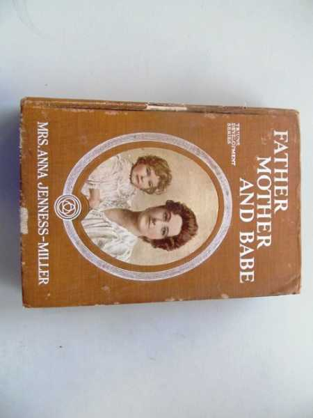 Father, Mother, and Babe (Triune Development Series), Jenness-Miller, Anna