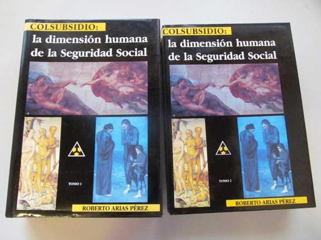Colsubsidio:  La Dimension Humana de la Seguridad Social (2 Volume Set), Perez, Roberto Arias