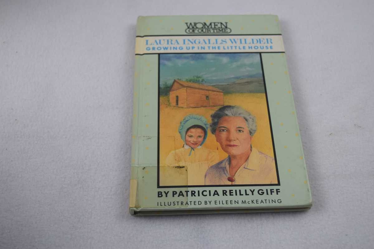 Image for Laura Ingalls Wilder : Growing up in the Little House (Women of Our Time Ser.)