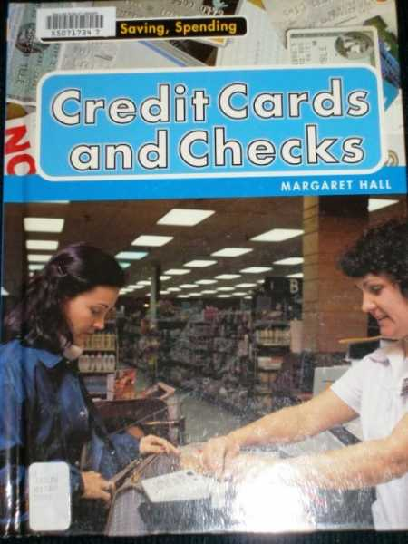 Credit cards and checks (Earning, Saving, Spending), Hall, Margaret