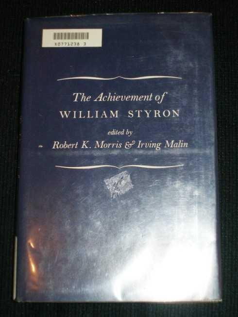 Achievement of William Styron, The, Morris, Robert K.; Malin, Irving (Editors)