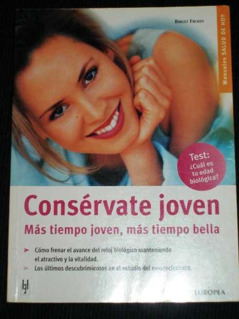 Conservate Joven: Mas Tiempo Joven, Mas Tiempo Bella, Frohn, Birgit