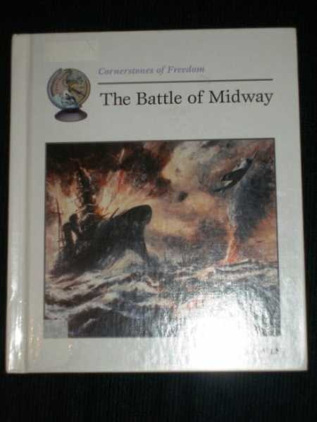 The Battle of Midway (Cornerstones of Freedom), McGowen, Tom
