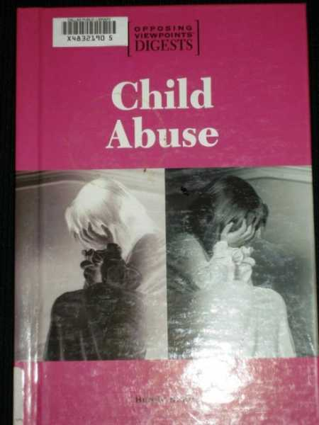 Child Abuse (Opposing Viewpoints), Kim, Henny H.