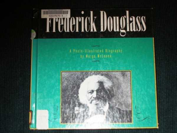 Frederick Douglass: A Photo-Illustrated Biography, McLoone, Margo