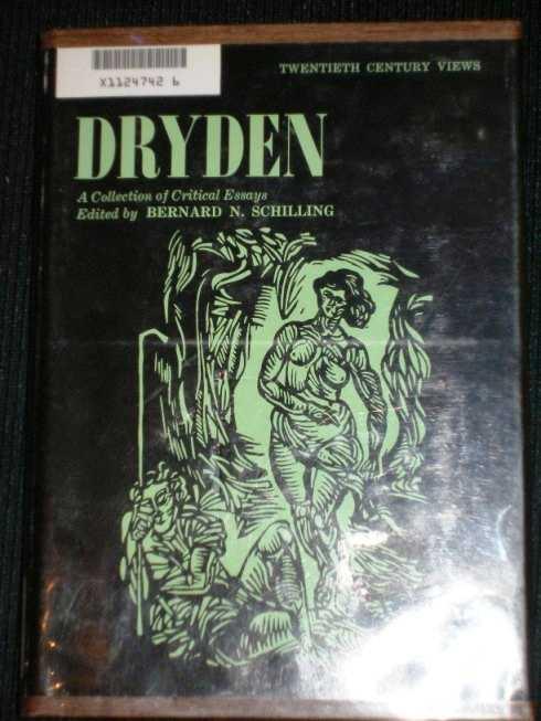 Dryden:  A Collection of Critical Essays, Schilling, Bernard N.